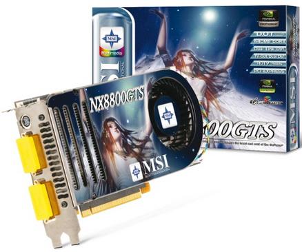 P: MSI 8800GTS 640MB, 320bit